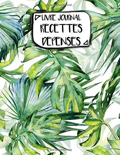 Livre Journal Recettes Dépenses: A4 -106 pages - Plantes et Cactus - couverture souple glossy - AutoEntrepreneur - Budget - micro BIC - micro BNC par AEStark