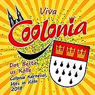 Viva Coolonia - Dat Beste us Kölle - Colonia Karneval Hits in Köln 2018 [Explicit]