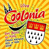 Viva Coolonia - Dat Beste us Kölle - Colonia Karneval Hits 2019 in Köln [Explicit]