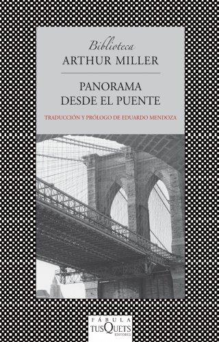 Panorama desde el puente: Drama en dos actos (FÁBULA) por Arthur Miller