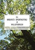 Gli arboreti sperimentali di Vallombrosa. Percorsi viventi attraverso la storia e le culture