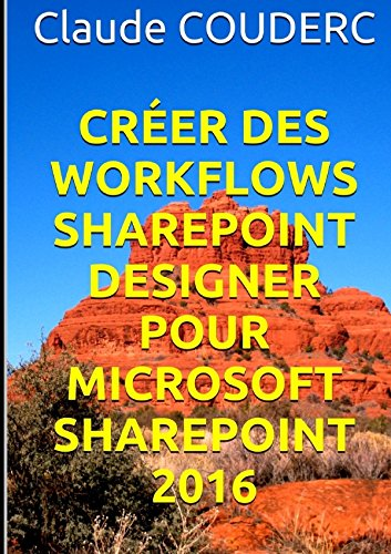 Crer des Workflows SharePoint Designer pour Microsoft SharePoint 2016