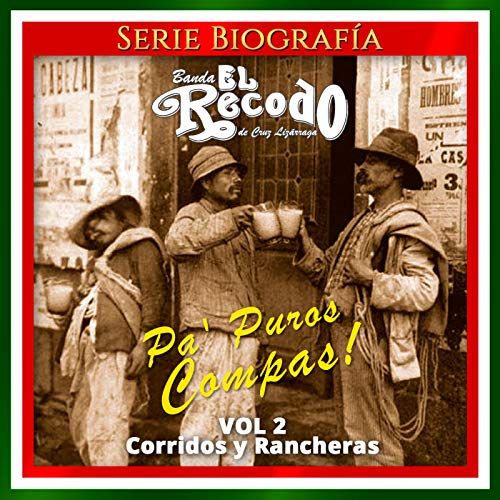 Pa' Puros Compas!, Vol. 2: Corridos y Rancheras (Banda El Recodo Corridos)