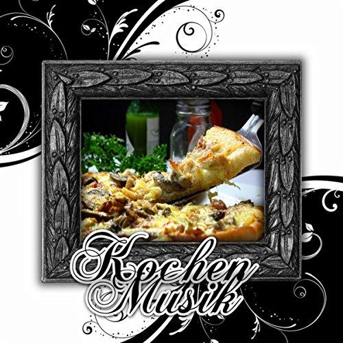 Kochen Musik – Um Das Essen zu Genießen, Köstliche Klassik, Plätzen Backen mit Klassischer Musik, Mahlzeit mit der Familie, Kochen mit Hintergrundmusik