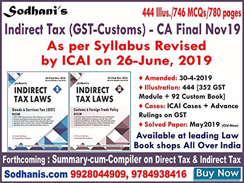 Sodhanis Indirect Tax GST-Customs-FTP 2-Modules for CA Final Nov2019 (As per revised syllabus dated 26-6-2019)