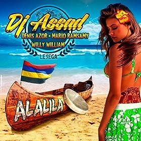 Alalila (Le sega) [Extended] [feat. Denis Azor, Mario Ramsamy, Willy William]