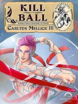 Kill Ball (Vaporteppa) di [Mellick III, Carlton]
