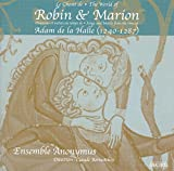 The World of Robin and Marion: Songs and Motets from the Time of Adam de la Halle