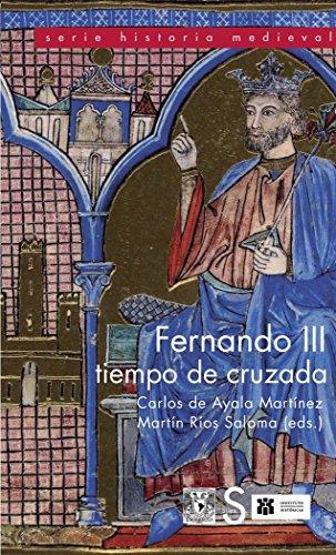 Fernando III. Tiempo De Cruzada (Serie Historia Medieval)