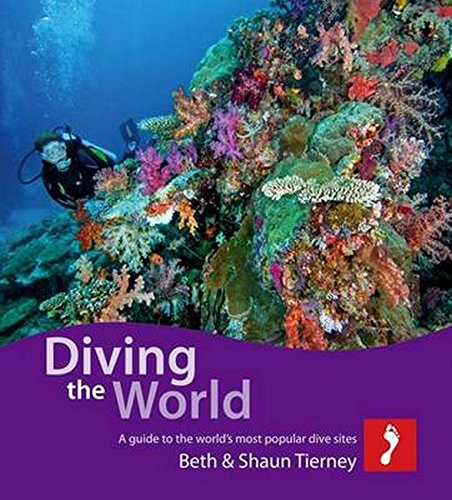 Diving the World (Footprint Diving the World: A Guide to the World's Coral Seas)
