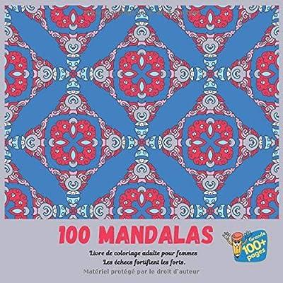 Livre de coloriage adulte pour femmes 100 Mandalas - Les échecs fortifient les forts.