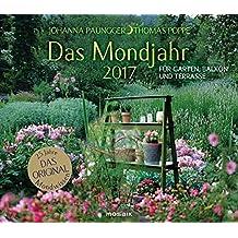 Das Mondjahr 2017: Garten-Wandkalender - Für Garten, Balkon und Terrasse