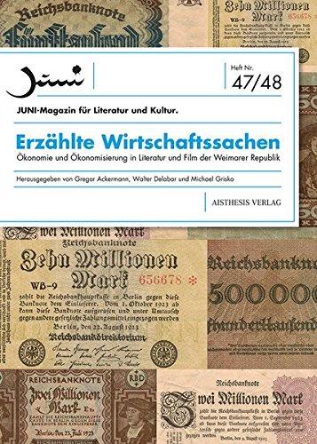 Erzählte Wirtschaftssachen: Ökonomie und Ökonomisierung in Literatur und Film der Weimarer Republik (Juni)