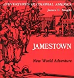 Jamestown, New World Adventure (Adventures in Colonial America) by James E. Knight (1982-07-06)