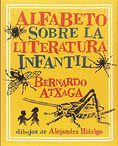 Alfabeto sobre la literatura infantil (Libros para niños) por Bernardo Atxaga