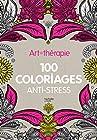Art-thérapie - 100 coloriages anti-stress