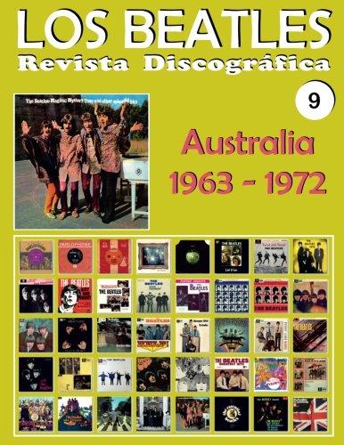 Los Beatles - Revista Discográfica - Nr. 9 - Australia (1963 - 1972): Discografía A Todo Color: Volume 9 por Juan Carlos Irigoyen Pérez