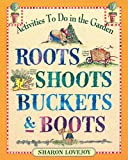 Roots Shoots Buckets & Boots (Gardening together with children)