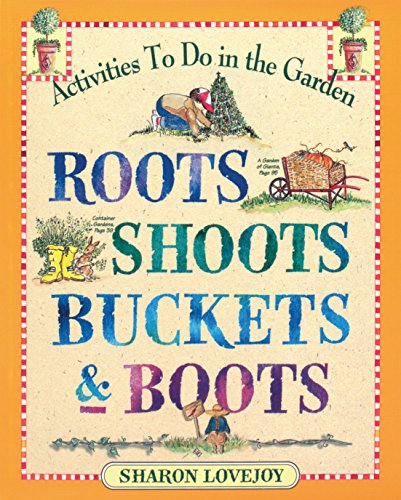 Roots, Shoots, Buckets & Boots: Gardening Together with Children (English Edition)