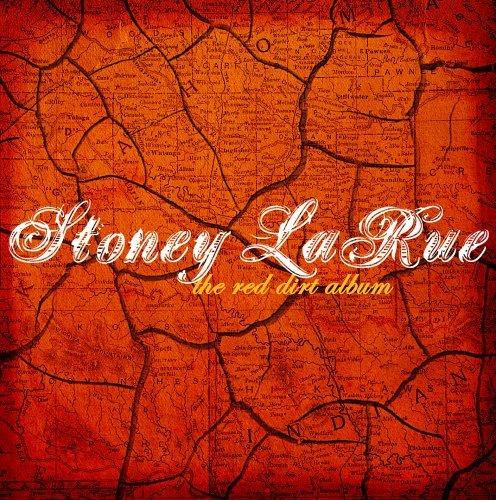 The Red Dirt Album by Stoney LaRue (2005-08-23) Stoney La Rue