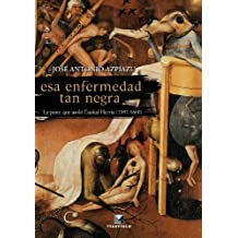Esa enfermedad tan negra: La peste que asoló Euskal Herria (1597-1600) (Aterpea)