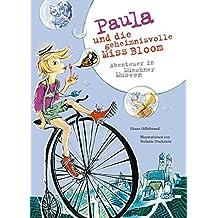 Paula und die geheimnisvolle Miss Bloom: Abenteuer in Münchner Museen