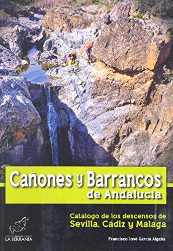Cañones y barrancos de Andalucía. Catalogo de los descensos por Vv.Aa