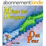 Livre pour Enfants: Même Les Dragons Ont Peur (Histoire de la Peur t. 1)