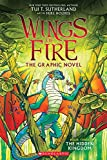 The Hidden Kingdom (Wings of Fire Graphic Novel #3): A Graphix Book