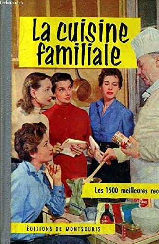 LA CUISINE FAMILIALE - 54 PLATS PRESENTES EN COULEURS / 10e edition.