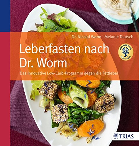 Leberfasten nach Dr. Worm: Das innovative Low-Carb-Programm gegen die Fettleber (Diabetiker Haferflocken)