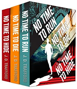 "The ""No Time"" Boxed Set Featuring Michael Collins: No Time To Run; No Time To Die; No Time Hide (Legal Thriller Featuring Michael Collins) (English Edition) par [Trafford, J.D.]"