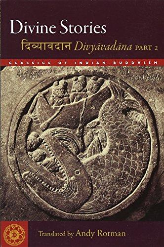 Divine Stories: Divyavadana (Classics of Indian Buddhism) por Andy Rotman