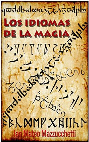 LOS IDIOMAS DE LA MAGIA por Ian Mateo Mazzucchetti