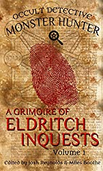 A Grimoire of Eldritch Inquests: Occult Detective Monster Hunter