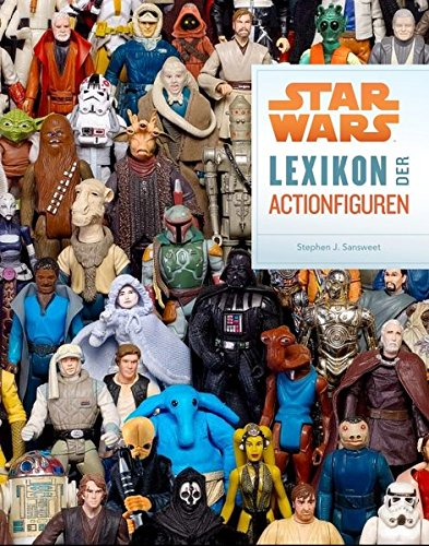 Star Wars: Lexikon der Actionfiguren