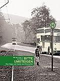BITTE UMSTEIGEN - Mit der Linie 11 ins Grüne: Über Haspe und Voerde nach Breckerfeld