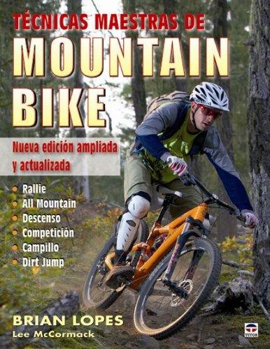 Técnicas maestras de mountain bike por Brian Lopes