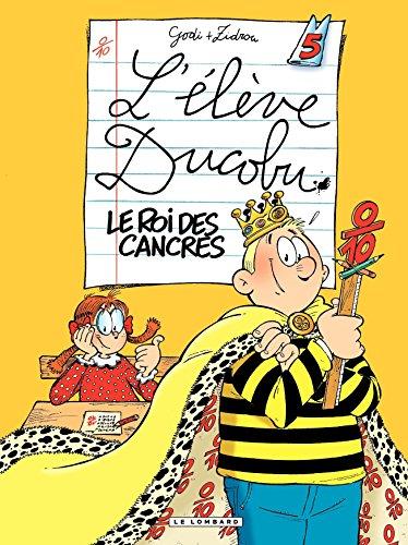 L'Eleve Ducobu - tome 05 - Le roi des Cancres (L'Elève Ducobu) par Zidrou