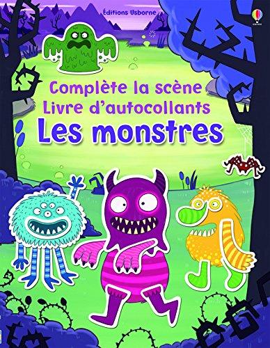 Les monstres - Complète la scène - livre d'autocoLlants par Felicity Brooks