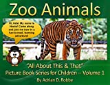 Zoo Animals -- All About This & That Picture Book Series for Children (Volume 1) (
