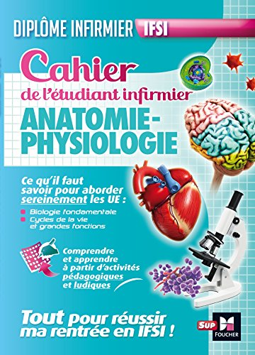 Cahier de l'étudiant infirmier - Anatomie - Physiologie - DEI par Kamel Abbadi