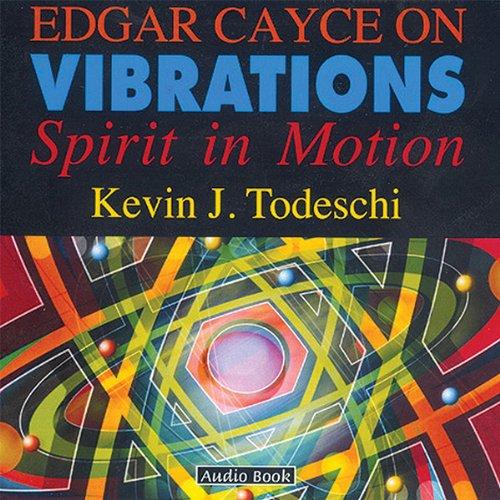 Edgar Cayce on Vibrations  Audiolibri
