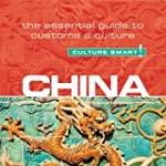 China - Culture Smart!: The Essential...