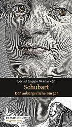 Schubart: Der unbürgerliche Bürger (Die Andere Bibliothek)