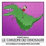 Le canzoni dei dinosauri (10 canzoni e 10 basi per cantare)