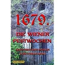 1679.: Die Wiener Pestwochen (Geschichte(n) aus Wien, Band 1)
