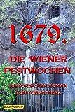 Produkt-Bild: 1679.: Die Wiener Pestwochen (Geschichte(n) aus Wien, Band 1)