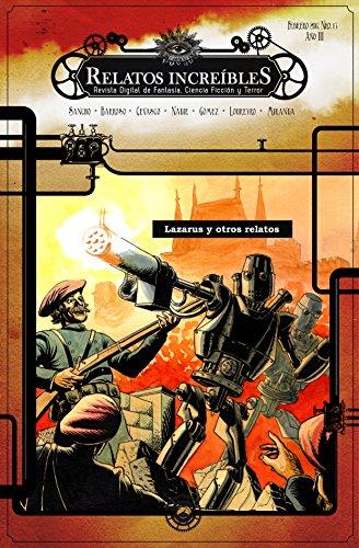 Relatos Increíbles 13: revista hispanoamericana de Fantasía, Ciencia Ficción y Terror: Lazarus y otros relatos