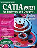 Catia V5R21: for Engineers and Designers